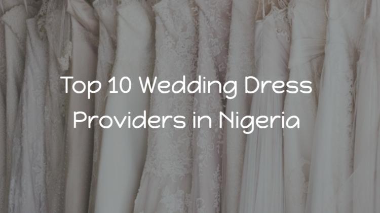 Top 10 Wedding Dress Providers in Lagos, Nigeria